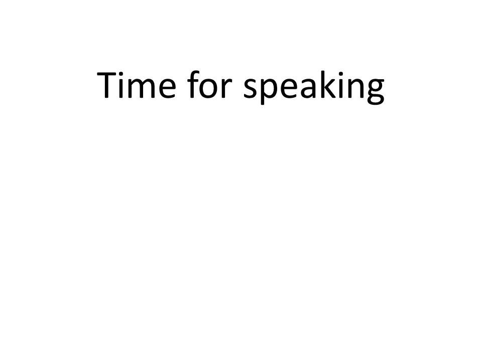 Time for speaking