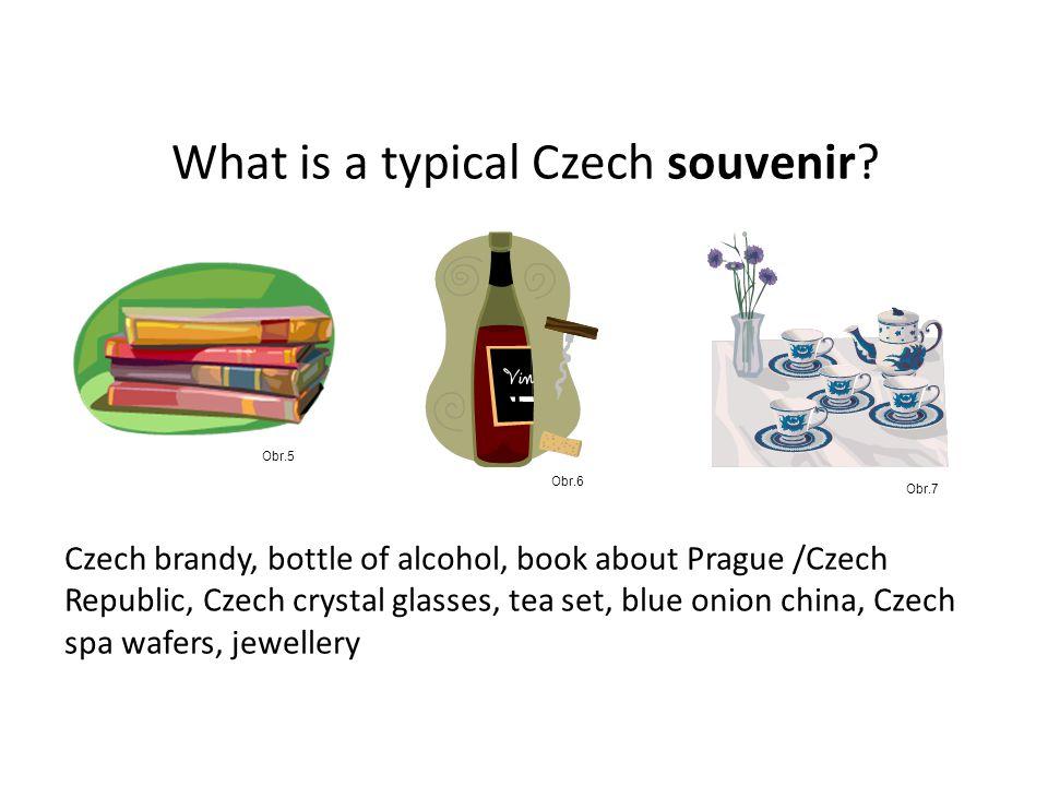 What is a typical Czech souvenir? Czech brandy, bottle of alcohol, book about Prague /Czech Republic, Czech crystal glasses, tea set, blue onion china
