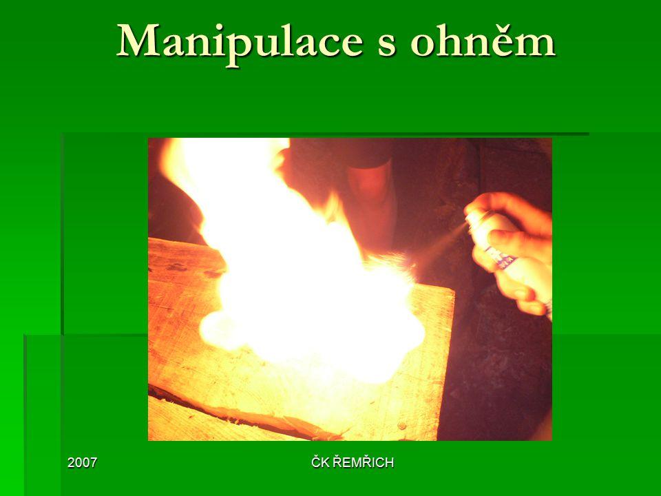 2007ČK ŘEMŘICH Manipulace s ohněm