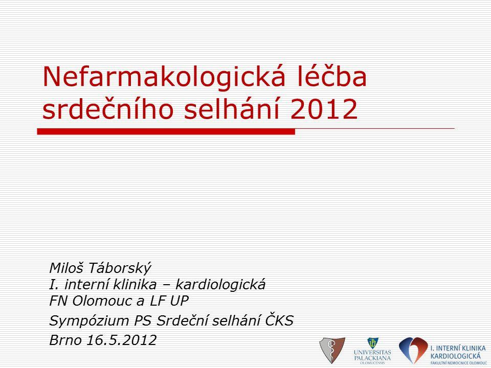 Mortalita: NYHA II x NYHA III Tang AS. N Engl J Med 2010 X