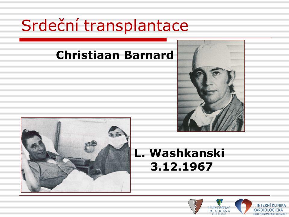 Srdeční transplantace Christiaan Barnard L. Washkanski 3.12.1967