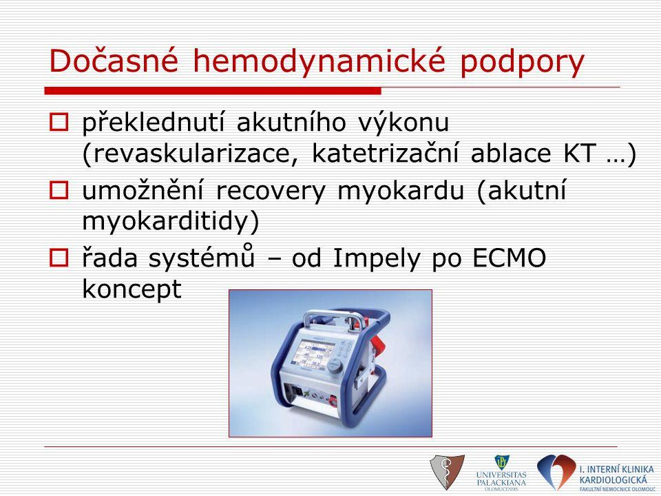 Dočasné hemodynamické podpory  překlednutí akutního výkonu (revaskularizace, katetrizační ablace KT …)  umožnění recovery myokardu (akutní myokardit