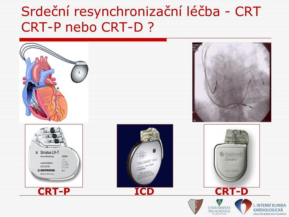 CRT-PICDCRT-D Srdeční resynchronizační léčba - CRT CRT-P nebo CRT-D ?