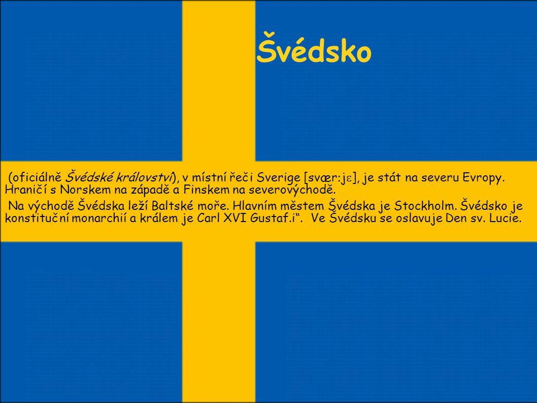 Švédsko (oficiálně Švédské království), v místní řeči Sverige [svær ː j ɛ ], je stát na severu Evropy.