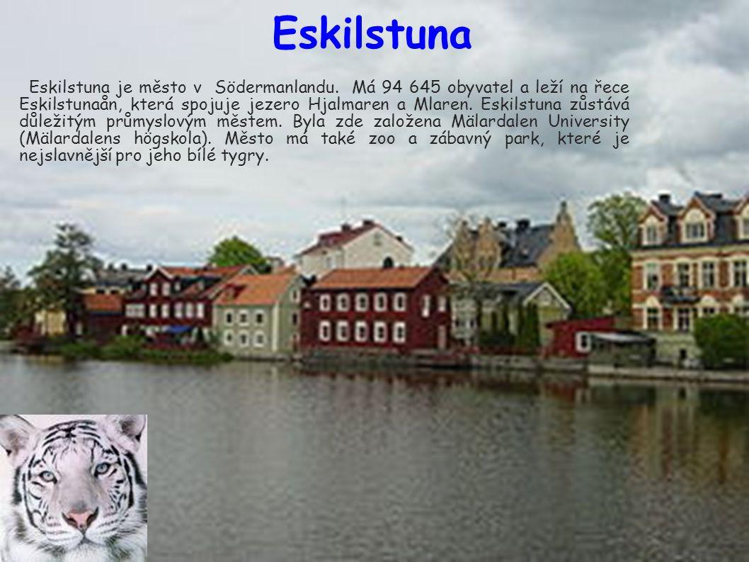 Eskilstuna Eskilstuna je město v Södermanlandu.