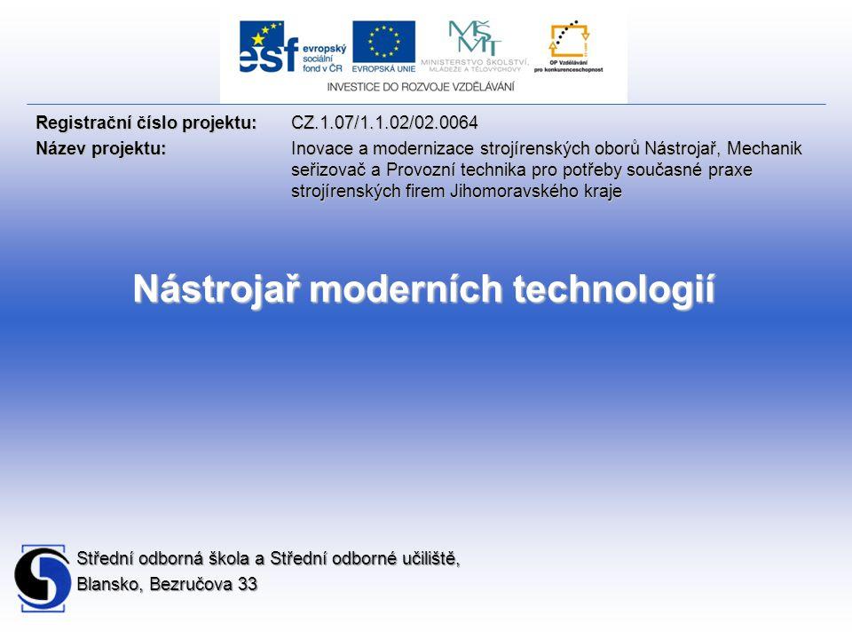 Střední odborná škola a Střední odborné učiliště, Blansko, Bezručova 33 Registrační číslo projektu: CZ.1.07/1.1.02/02.0064 Název projektu:Inovace a mo