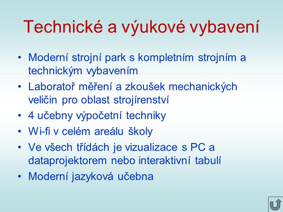 Technické a výukové vybavení Moderní strojní park s kompletním strojním a technickým vybavením Laboratoř měření a zkoušek mechanických veličin pro oblast strojírenství 4 učebny výpočetní techniky Wi-fi v celém areálu školy Ve všech třídách je vizualizace s PC a dataprojektorem nebo interaktivní tabulí Moderní jazyková učebna