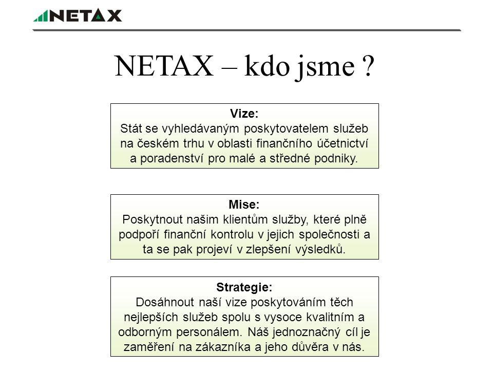 NETAX – PROČ? Inovace Správné rozhodování Spolehlivost a bezpečnost Cenová efektivita