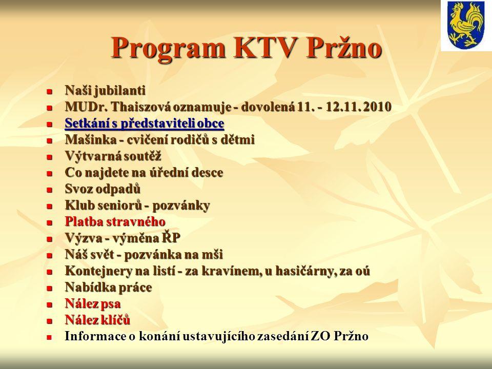 Program KTV Pržno Naši jubilanti Naši jubilanti MUDr. Thaiszová oznamuje - dovolená 11. - 12.11. 2010 MUDr. Thaiszová oznamuje - dovolená 11. - 12.11.