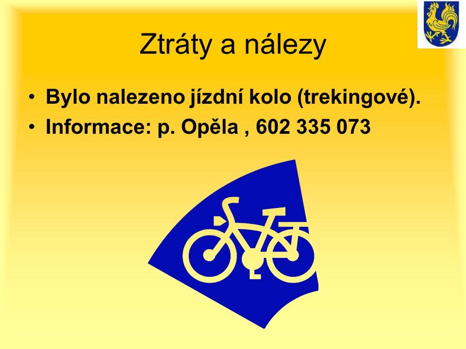 Ztráty a nálezy Bylo nalezeno jízdní kolo (trekingové). Informace: p. Opěla, 602 335 073