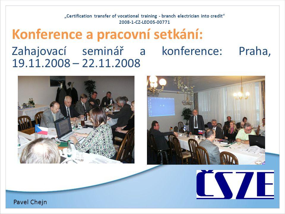 """""""Certification transfer of vocational training - branch electrician into credit"""" 2008-1-CZ-LEO05-00771 Konference a pracovní setkání: Zahajovací semin"""