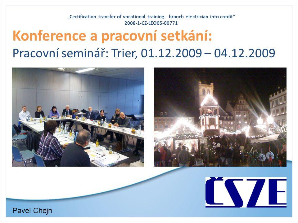 """""""Certification transfer of vocational training - branch electrician into credit"""" 2008-1-CZ-LEO05-00771 Konference a pracovní setkání: Pracovní seminář"""