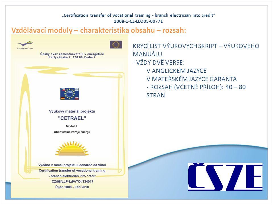 """""""Certification transfer of vocational training - branch electrician into credit"""" 2008-1-CZ-LEO05-00771 Vzdělávací moduly – charakteristika obsahu – ro"""