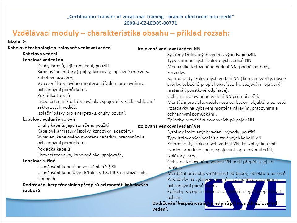 """""""Certification transfer of vocational training - branch electrician into credit"""" 2008-1-CZ-LEO05-00771 Vzdělávací moduly – charakteristika obsahu – př"""