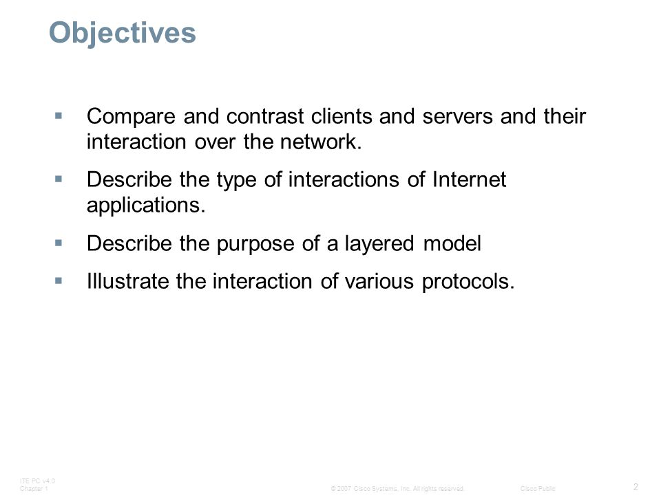 ITE PC v4.0 Chapter 1 13 © 2007 Cisco Systems, Inc.