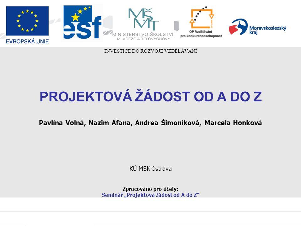 Globální granty v rámci OP VK 2007 - 2013 PROJEKTOVÁ ŽÁDOST OD A DO Z PRO 1.