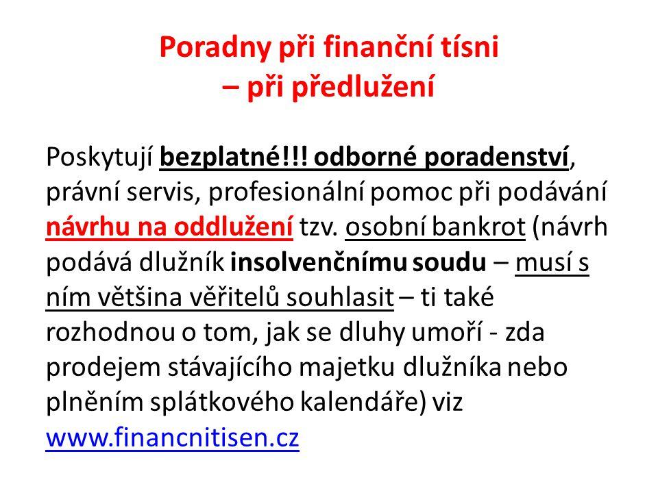Poradny při finanční tísni – při předlužení Poskytují bezplatné!!! odborné poradenství, právní servis, profesionální pomoc při podávání návrhu na oddl