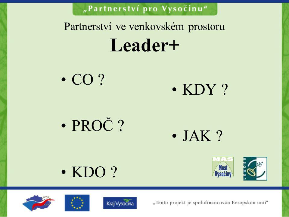 Partnerství ve venkovském prostoru Leader+ KDY ?..si to lze zkusit .