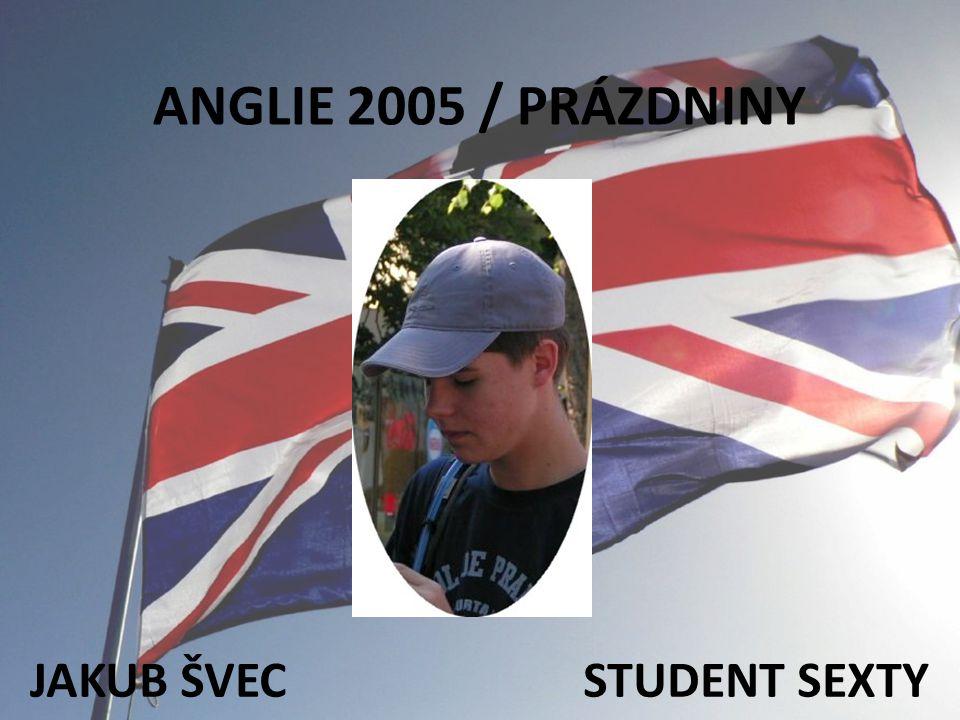 ANGLIE 2005 / PRÁZDNINY JAKUB ŠVEC STUDENT SEXTY