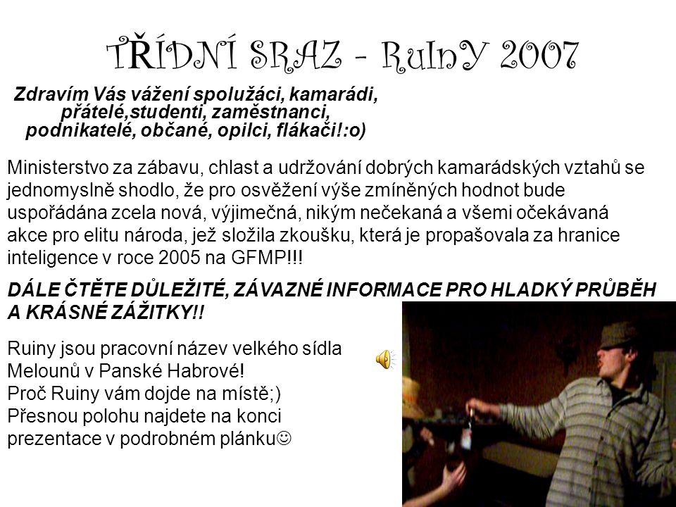 T Ř ÍDNÍ SRAZ - RuInY 2007 DATUM.