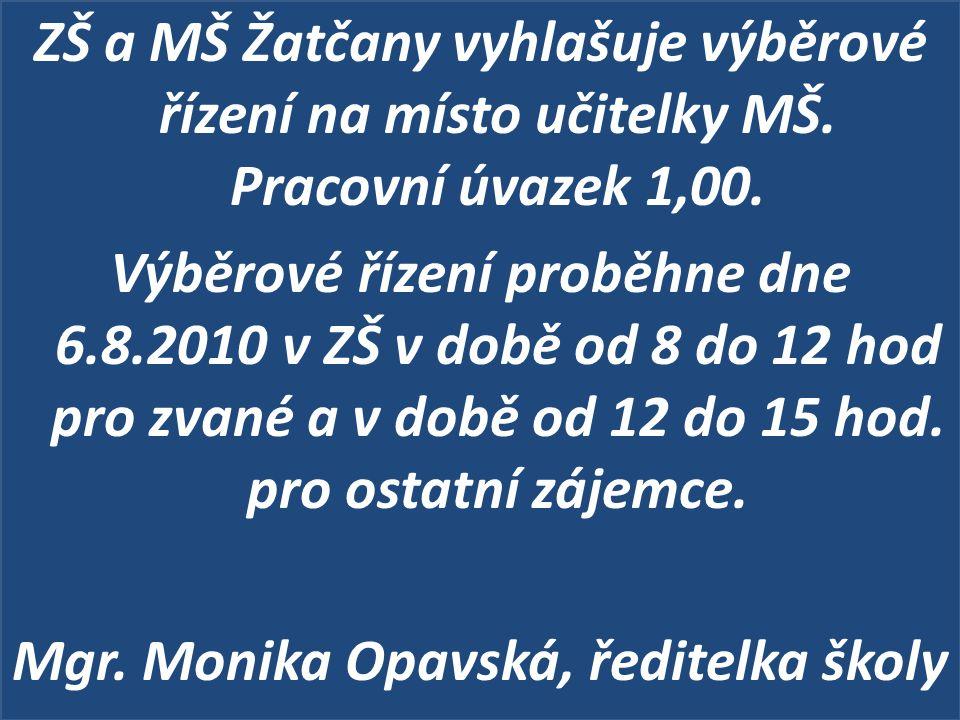 ZŠ a MŠ Žatčany vyhlašuje výběrové řízení na místo učitelky MŠ.