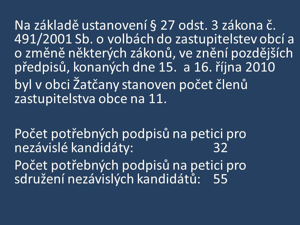 Na základě ustanovení § 27 odst. 3 zákona č. 491/2001 Sb.