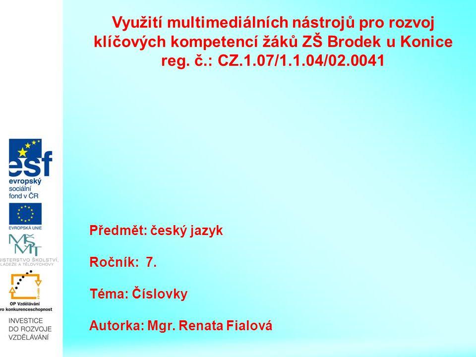 Předmět: český jazyk Ročník: 7.Téma: Číslovky Autorka: Mgr.