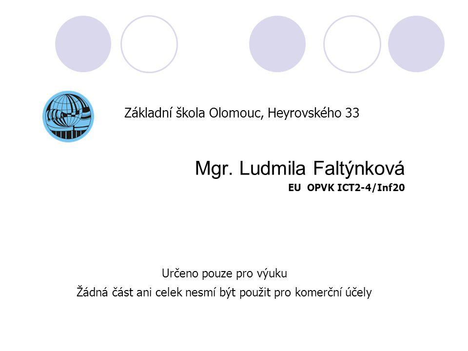 Mgr. Ludmila Faltýnková EU OPVK ICT2-4/Inf20 MS Excel – tvorba křížovky Základní škola Olomouc, Heyrovského 33 Určeno pouze pro výuku Žádná část ani c