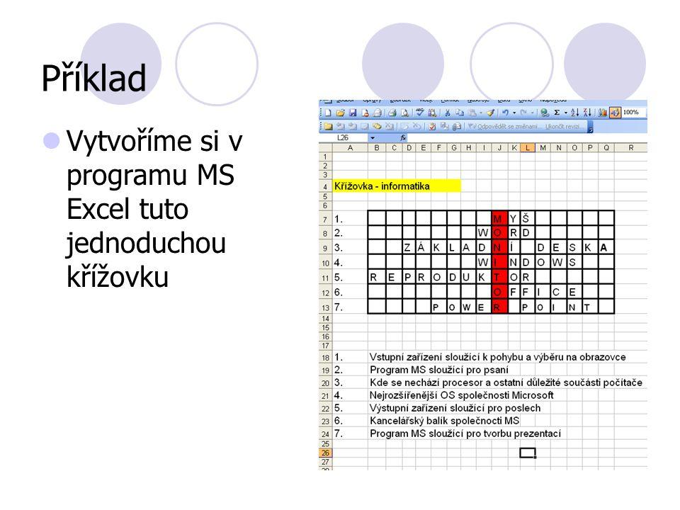 Příklad Vytvoříme si v programu MS Excel tuto jednoduchou křížovku