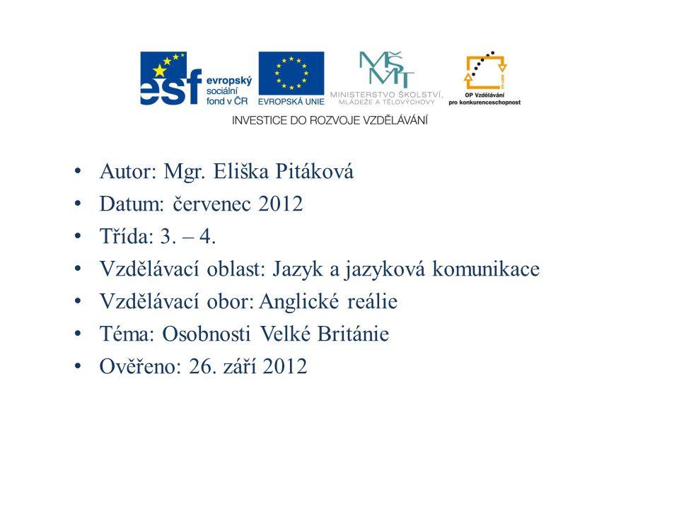 Autor: Mgr. Eliška Pitáková Datum: červenec 2012 Třída: 3. – 4. Vzdělávací oblast: Jazyk a jazyková komunikace Vzdělávací obor: Anglické reálie Téma: