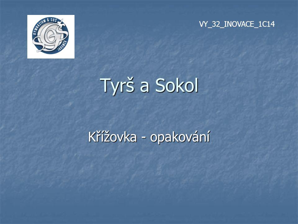 Tyrš a Sokol Křížovka - opakování VY_32_INOVACE_1C14