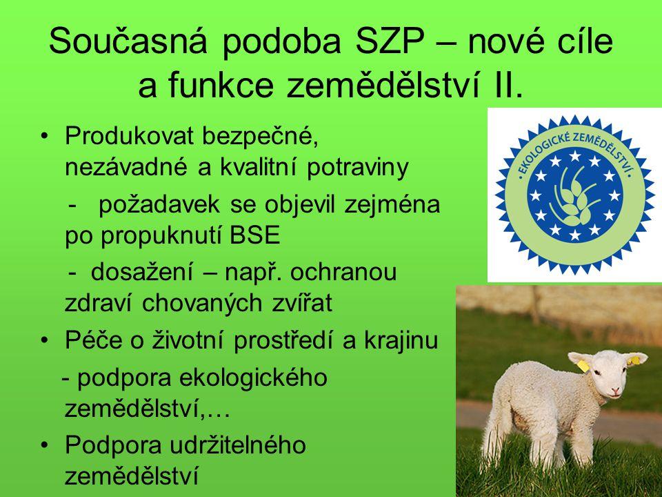 Současná podoba SZP – nové cíle a funkce zemědělství II.