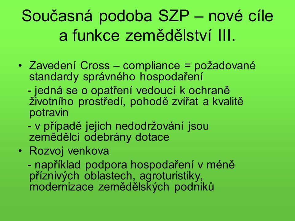 Současná podoba SZP – nové cíle a funkce zemědělství III.