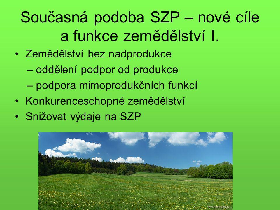 Současná podoba SZP – nové cíle a funkce zemědělství I.