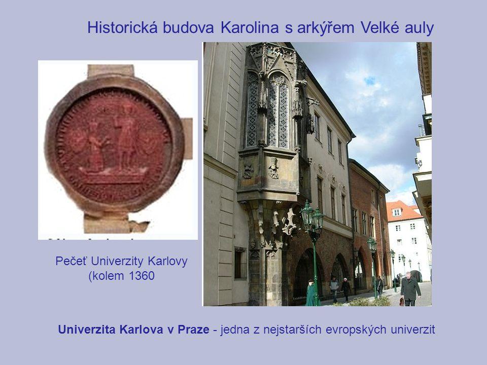 Univerzita Karlova v Praze - jedna z nejstarších evropských univerzit Historická budova Karolina s arkýřem Velké auly Pečeť Univerzity Karlovy (kolem