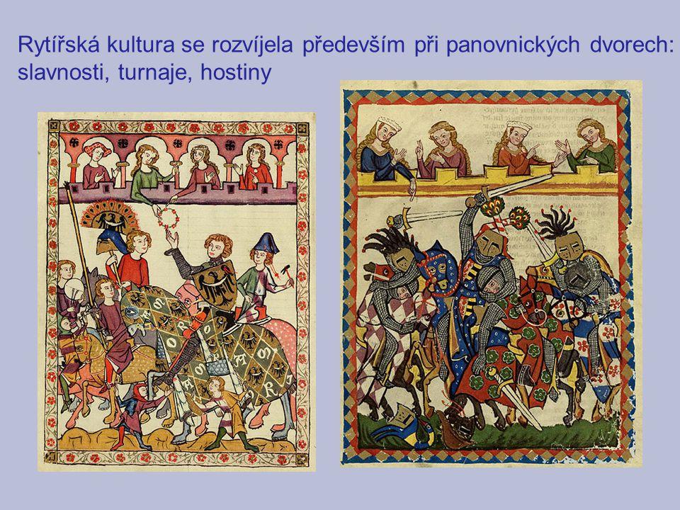 Rytířská kultura se rozvíjela především při panovnických dvorech: slavnosti, turnaje, hostiny