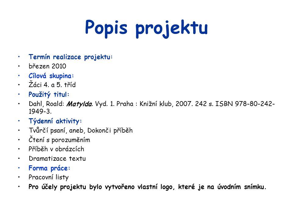Popis projektu Termín realizace projektu: březen 2010 Cílová skupina: Žáci 4.