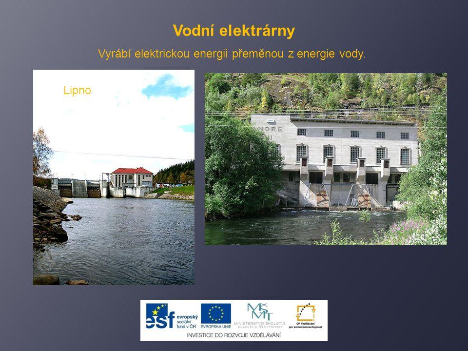 Vodní elektrárny Vyrábí elektrickou energii přeměnou z energie vody. Lipno