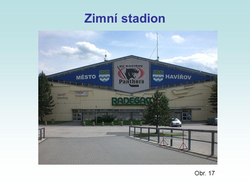 Zimní stadion Obr. 17