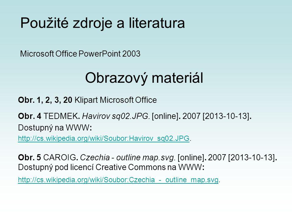 Obrazový materiál Obr. 4 TEDMEK. Havirov sq02.JPG. [online]. 2007 [2013-10-13]. Dostupný na WWW: http://cs.wikipedia.org/wiki/Soubor:Havirov_sq02.JPGh