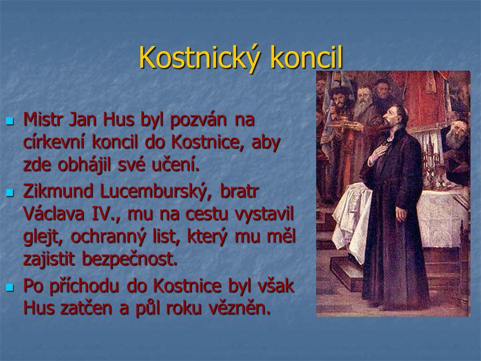 Kostnický koncil Mistr Jan Hus byl pozván na církevní koncil do Kostnice, aby zde obhájil své učení. Mistr Jan Hus byl pozván na církevní koncil do Ko