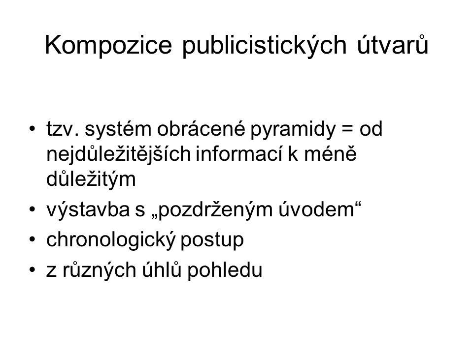 Kompozice publicistických útvarů tzv.