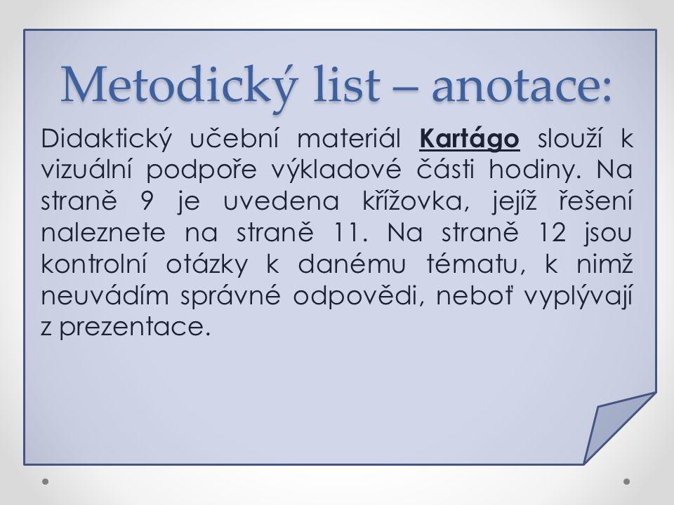 Metodický list – anotace: Didaktický učební materiál Kartágo slouží k vizuální podpoře výkladové části hodiny. Na straně 9 je uvedena křížovka, jejíž