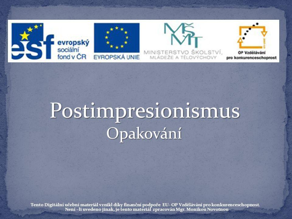 Použitá literatura, zdroj: http://cs.wikipedia.org/wiki/Paul_Gauguin http://cs.wikipedia.org/wiki/Vincent_van_Gogh http://cs.wikipedia.org/wiki/Paul_C%C3%A9zanne http://cs.wikipedia.org/wiki/Postimpresionismus Vávra J., Od impresionismu k postmoderně, nakladatelství Olomouc 2001 ISBN 80-7182-120-9 Šamšula P., Hirschová J., Průvodce výtvarným uměním IV, Vydavatelství a nakladatelství Práce, Praha 1994 ISBN 80-208-0008-5