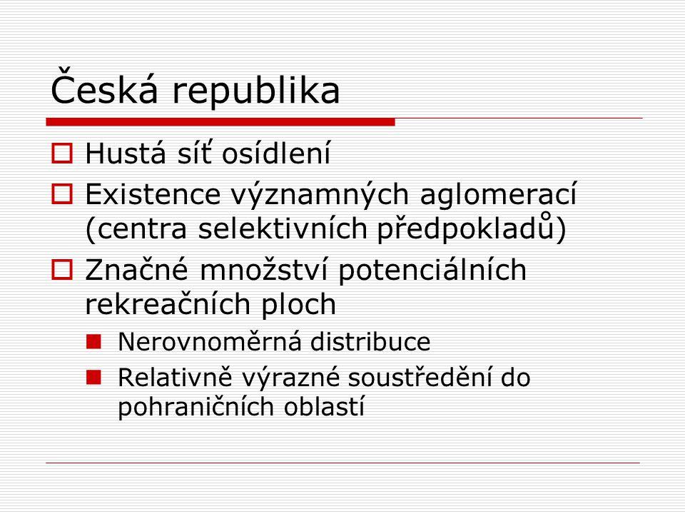 Česká republika  Hustá síť osídlení  Existence významných aglomerací (centra selektivních předpokladů)  Značné množství potenciálních rekreačních p