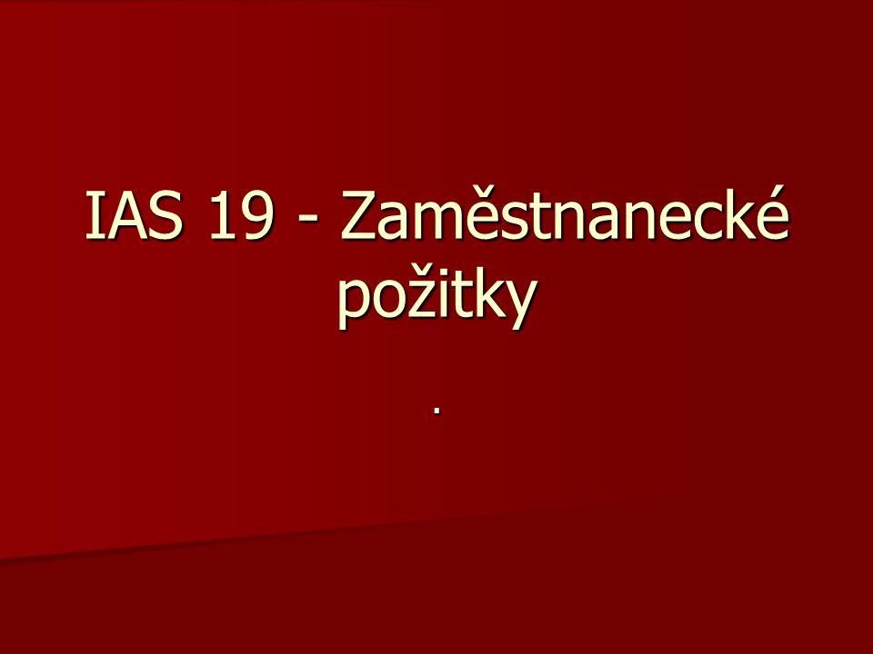 IAS 19 - Zaměstnanecké požitky.