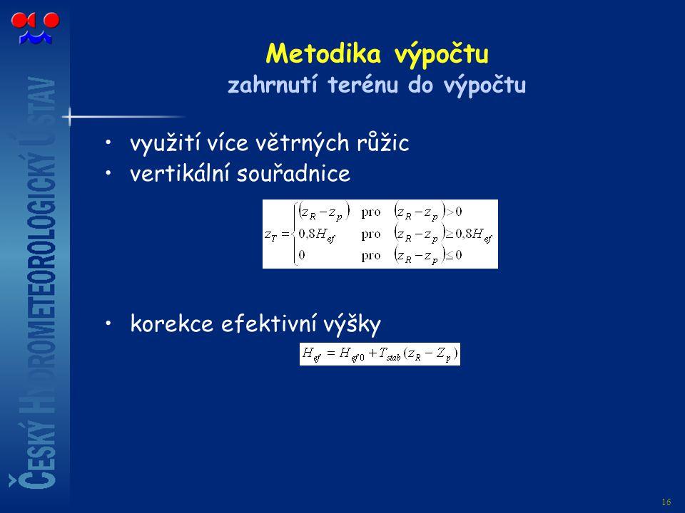 16 Metodika výpočtu zahrnutí terénu do výpočtu využití více větrných růžic vertikální souřadnice korekce efektivní výšky