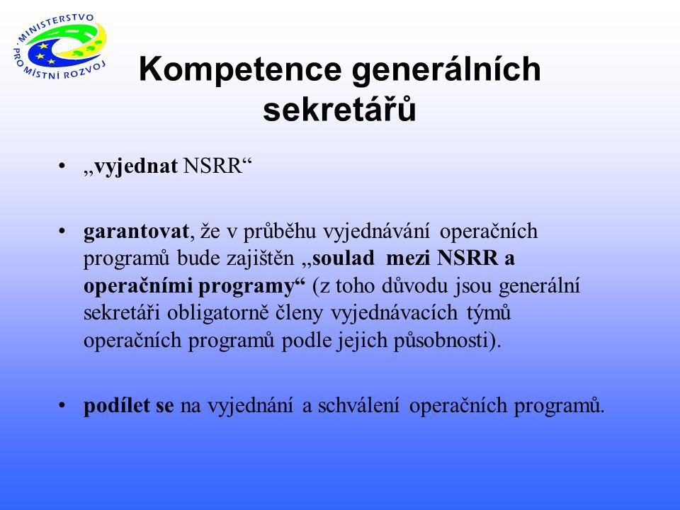 """Kompetence generálních sekretářů """"vyjednat NSRR garantovat, že v průběhu vyjednávání operačních programů bude zajištěn """"soulad mezi NSRR a operačními programy (z toho důvodu jsou generální sekretáři obligatorně členy vyjednávacích týmů operačních programů podle jejich působnosti)."""