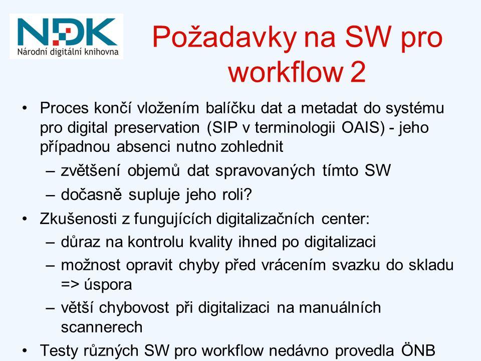 Požadavky na SW pro workflow 2 Proces končí vložením balíčku dat a metadat do systému pro digital preservation (SIP v terminologii OAIS) - jeho případnou absenci nutno zohlednit –zvětšení objemů dat spravovaných tímto SW –dočasně supluje jeho roli.