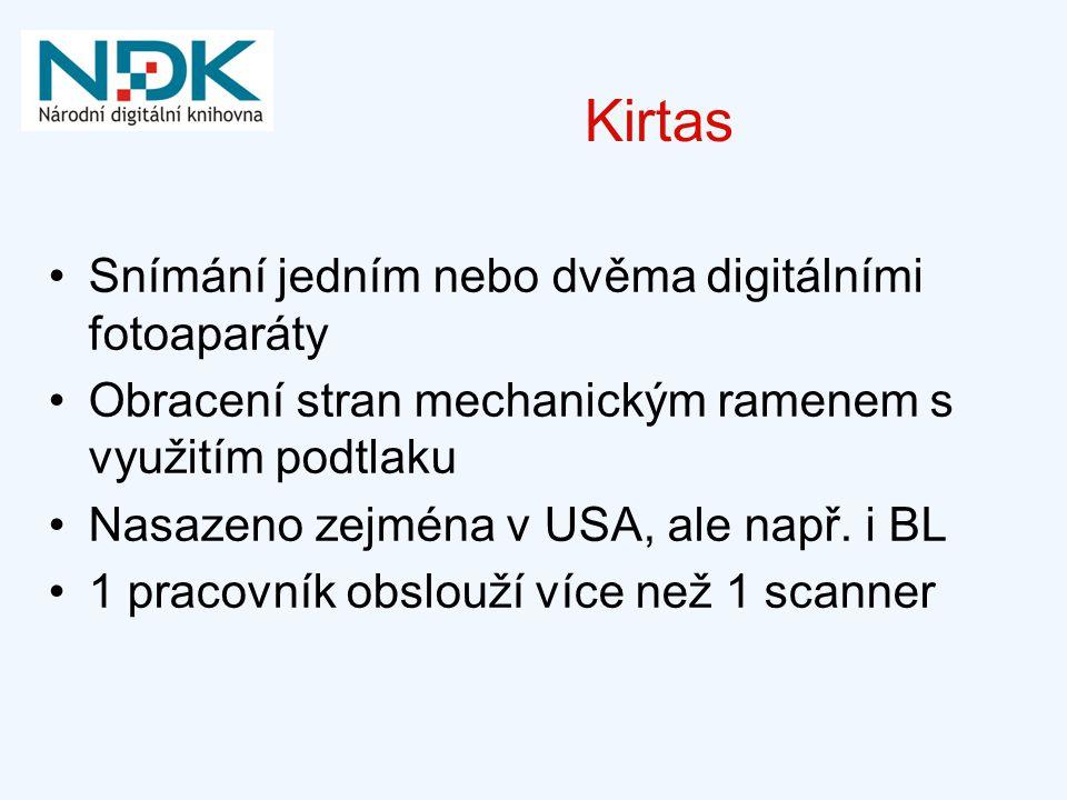 Kirtas Snímání jedním nebo dvěma digitálními fotoaparáty Obracení stran mechanickým ramenem s využitím podtlaku Nasazeno zejména v USA, ale např.